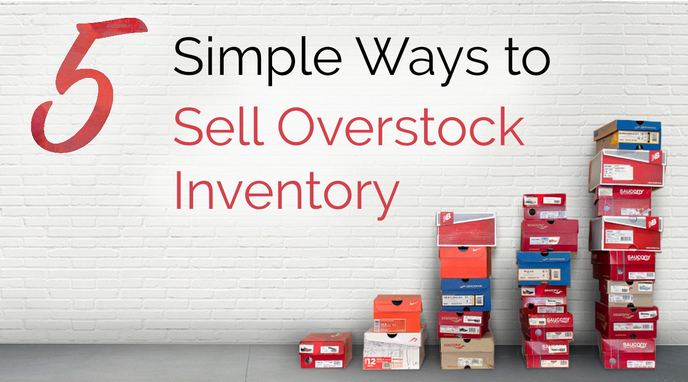 5 simple ways to sell overstock inventory